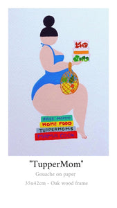 """My Fat Lady"" Tupper Mom Painting"