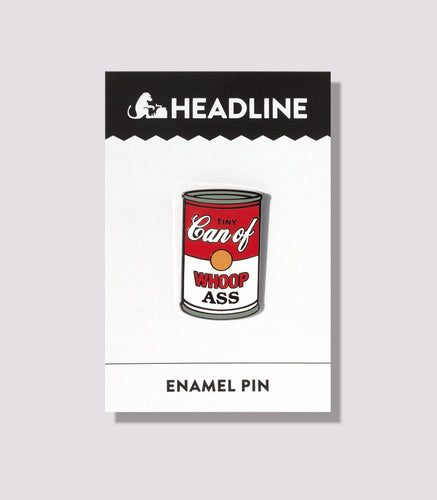 Tiny Can Of Whoopass Enamel Pin