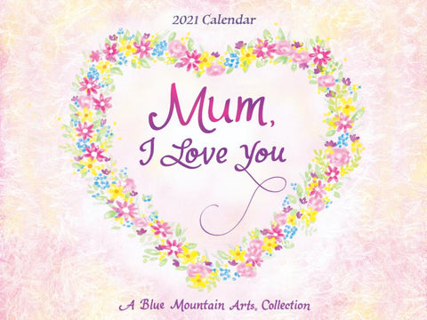 Blue Mountain Mum I Love You Calendar 2021