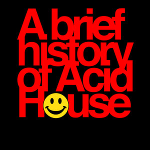 Suddi Raval : A Brief History of Acid House