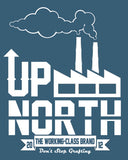 UP NORTH - The Working-class Brand - Closer Than Most