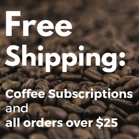 Free shipping on all coffee subscriptions and orders over $25 from Farmers First Coffee Company