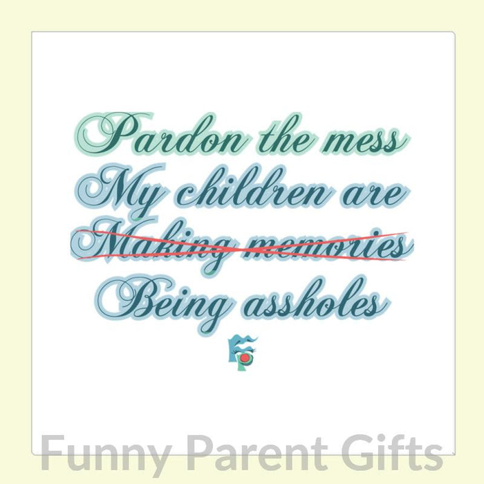 Pardon the Mess. My Children Are Making Memories Canvas Wrap Prints