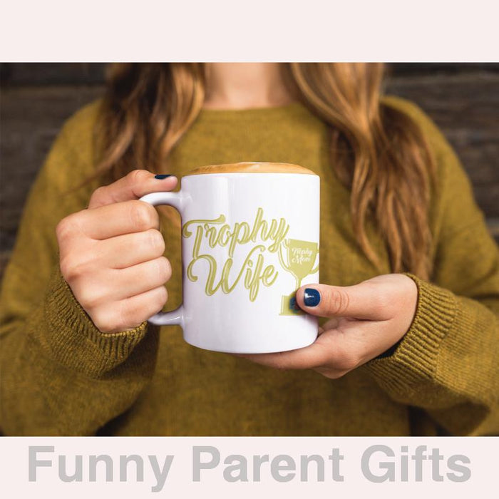 Trophy Wife, Trophy Mom 11 oz and 15 oz  Coffee Mug/Cup