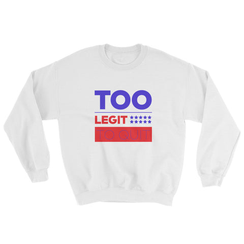 Too Legit Sweatshirt