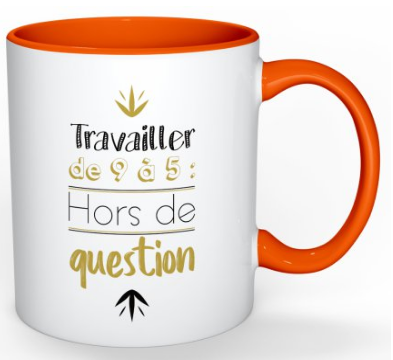 Mug #65 Travailler de 9 à 5 : Hors de Question