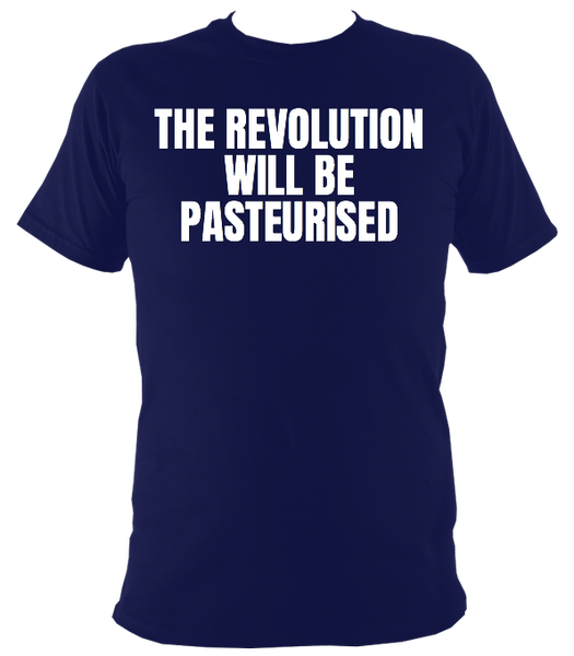 THE REVOLUTION WILL BE PASTEURISED