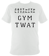 Load image into Gallery viewer, The Rude Gift Company Gym Twat T Shirt, Slogan T Shirts, Cool T Shirts, Slogan Tees, Designer Shirts, Cheap T Shirts, Slogan, Slogan, Funny Fitness T Shirt, Funny Fitness Tees, Funny Fitness T Shirts
