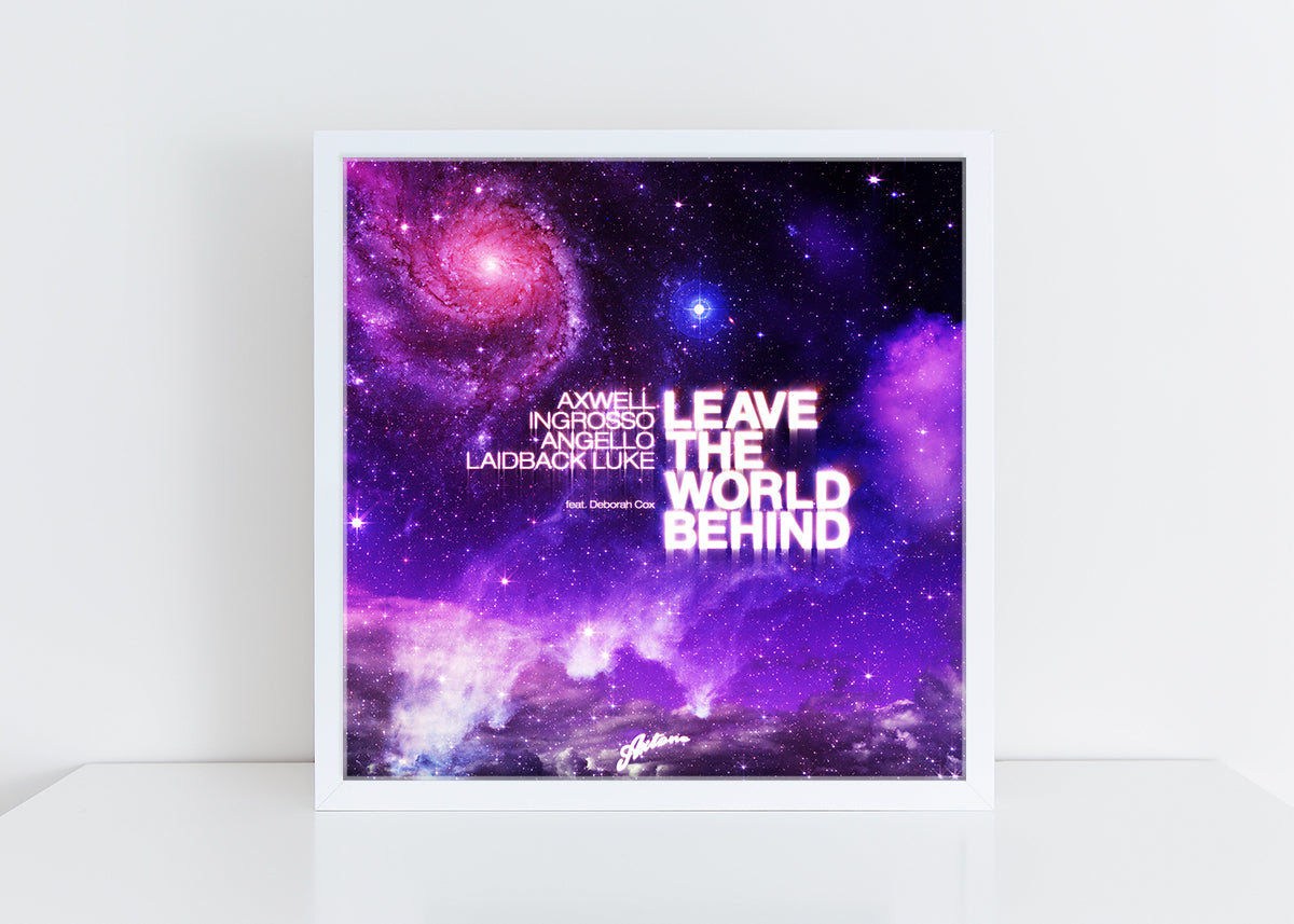 Axwell, Ingrosso, Angello, Laidback Luke ft. Deborah Cox - Leave The World Behind Print
