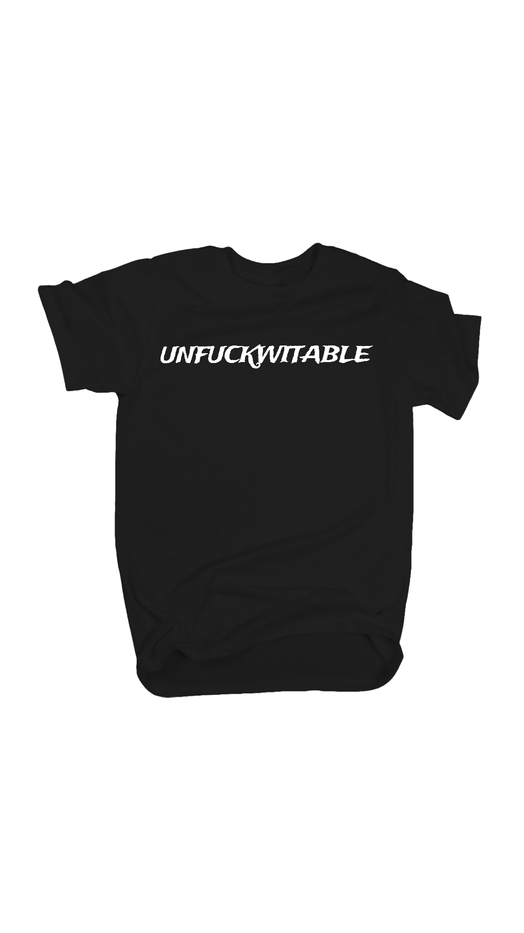 UNFUCKWITABLE Tee