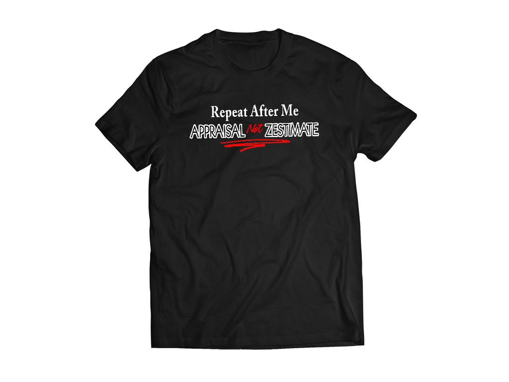 Appraisal Not Zestimate Business Code Tee