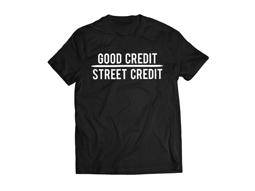Good Credit over Street Credit Business Code Tee