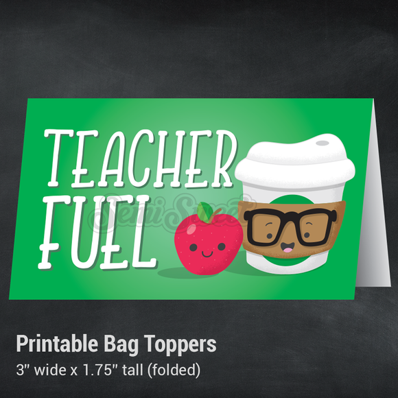 Teacher Fuel - Instant Download Printable Bag Topper
