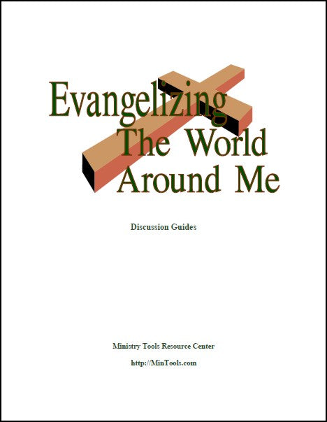 Evangelizing the World Around Me Discussion Guides