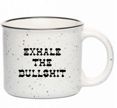 exhale the bullshit coffee mug | Funny coffee cup