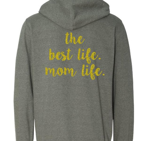 Mom Life Zip Up Hoodie Sweatshirt in Grey with Gold Glitter Ink - Unisex Sizing 1108 Boutique