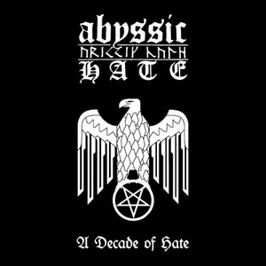 "Abyssic Hate ""A Decade of Hate"" CD Available Now!"