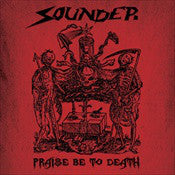 Sounder - Praise be to Death - CD