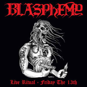 Blasphemy - Live Ritual - Friday The 13th - CD