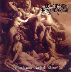 Wind of the black Mountains  - Black Sun Shall Rise - CD