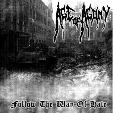 Age of Agony - Follow The Way Of Hate - CD