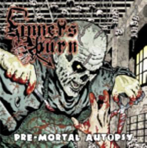 Sinners Burn - Pre-Mortal Autopsy - Digi CD (limited to 99 hand numbered copies)