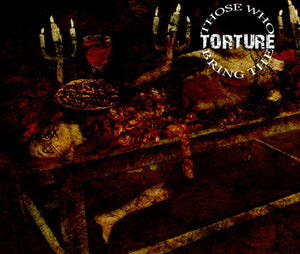Those Who Bring The Torture - Those Who Bring The Torture - CD