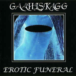 Gaahlskagg - Erotic Funeral - CD