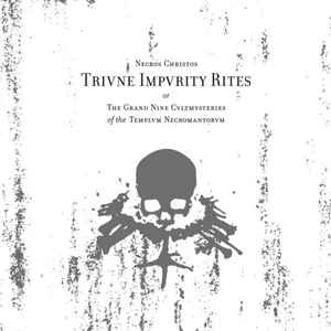 Necros Christos - Trivne Impvrity Rites Or The Grand Nine Cvltmysteries Of The Templvm Necromantorvm - 2xLP