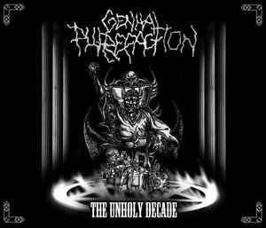 Genital Putrefaction - The Unholy Decade - CD