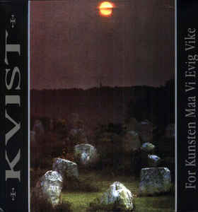 Kvist - For Kunsten Maa Vi Evig Vike - CD