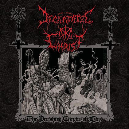 Decapitated Christ - The Perishing Empire Of Lies - CD