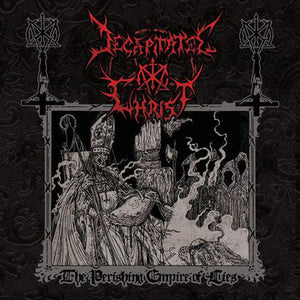 Decapitated Christ - The Perishing Empire of Lies - Digi CD (limited to 50 copies)