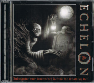 Echelon - Indulgence Over Abstinence Behind The Obsidian Veil - CD