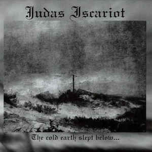 Judas Iscariot - The Cold Earth Slept Below... - CD