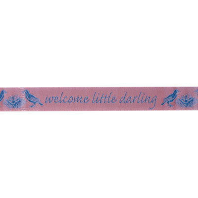 Pink Welcome little darling - 5/8""