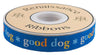 "Good Dog on Blue  - 7/8"" -by the yard"
