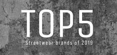 Top 5 best streetwear brands of 2019