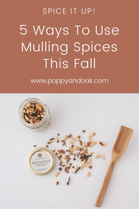 Spice It Up: 5 Ways to Use Mulling Spices this Fall