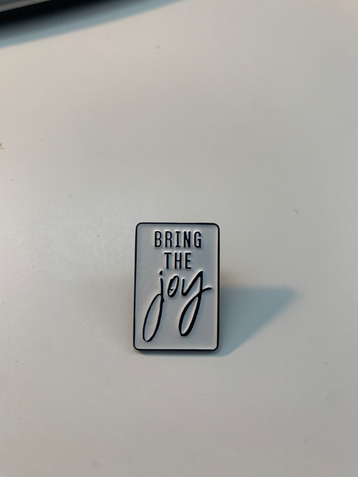BRING THE JOY || PIN