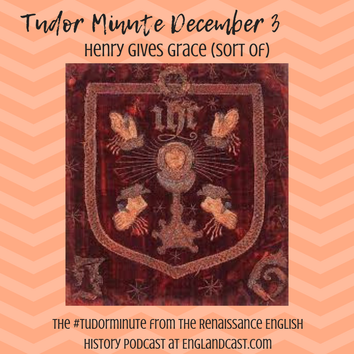 Tudor Minute December 3: Henry Gives Temporary Grace