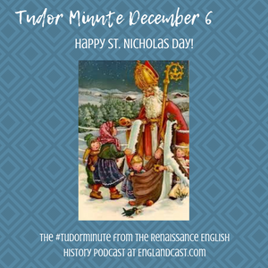 Tudor Minute December 6: Happy St Nicholas Day