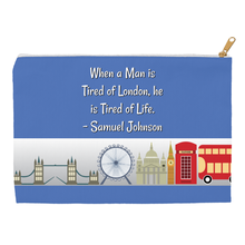 When a Man is Tired of London He is Tired of Life Accessory Pouch