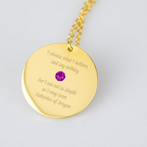 """I choose what I believe and say nothing,"" Catherine of Aragon quote pendant"