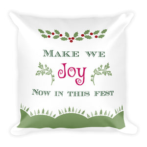"""Make we joy now in this Fest"" Decorative Christmas Throw Pillow"
