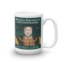 "Henry VIII ""But First, Coffee,"" mug"