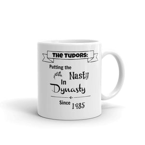 "Putting the ""nasty"" in Dynasty since 1485 Mug"
