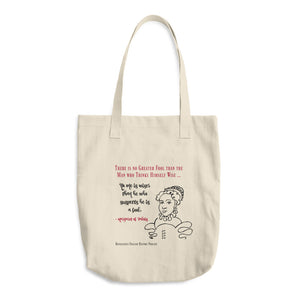 """There Is No Greater Fool"" Margaret of Valois Quote Bag"
