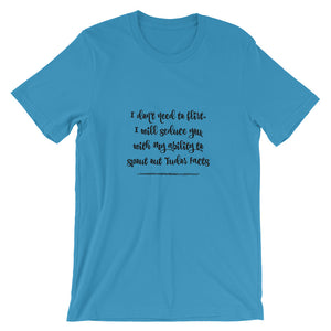I don't need to flirt Short-Sleeve Unisex T-Shirt