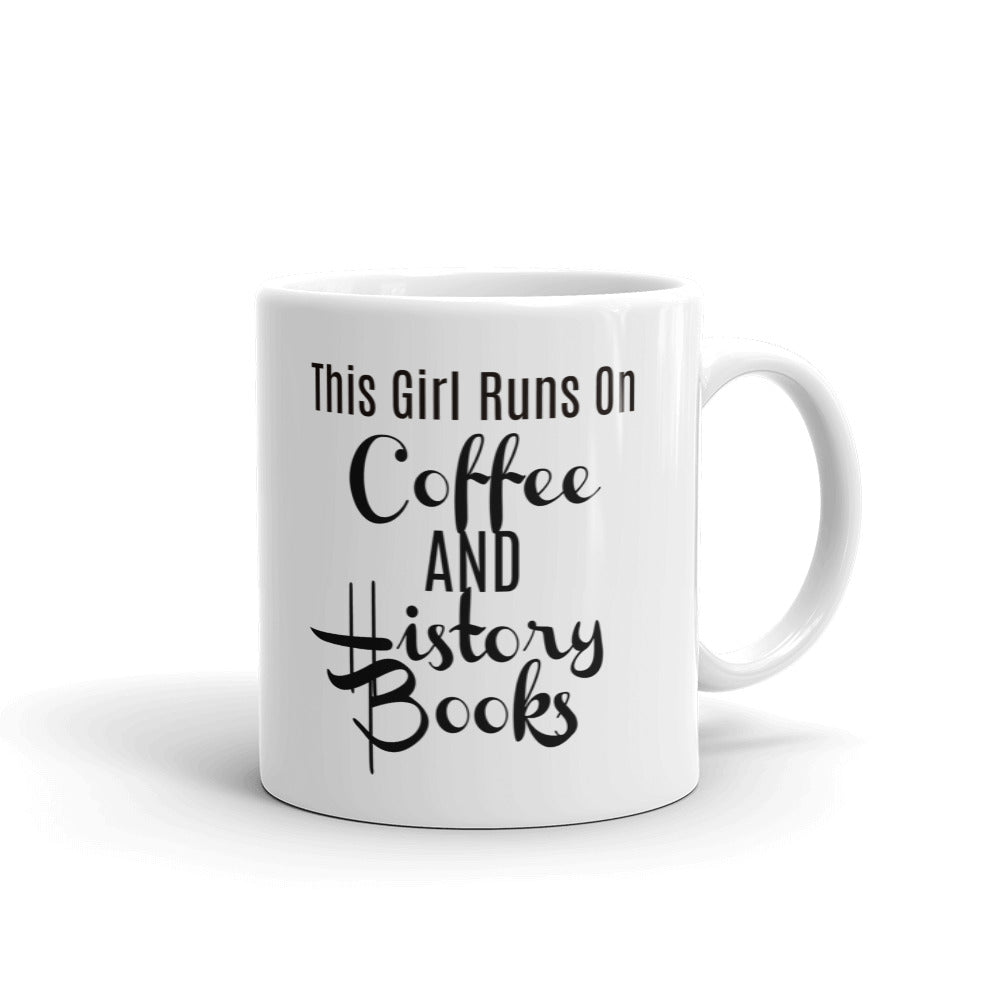 This Girl Runs On Coffee & History Books Mug